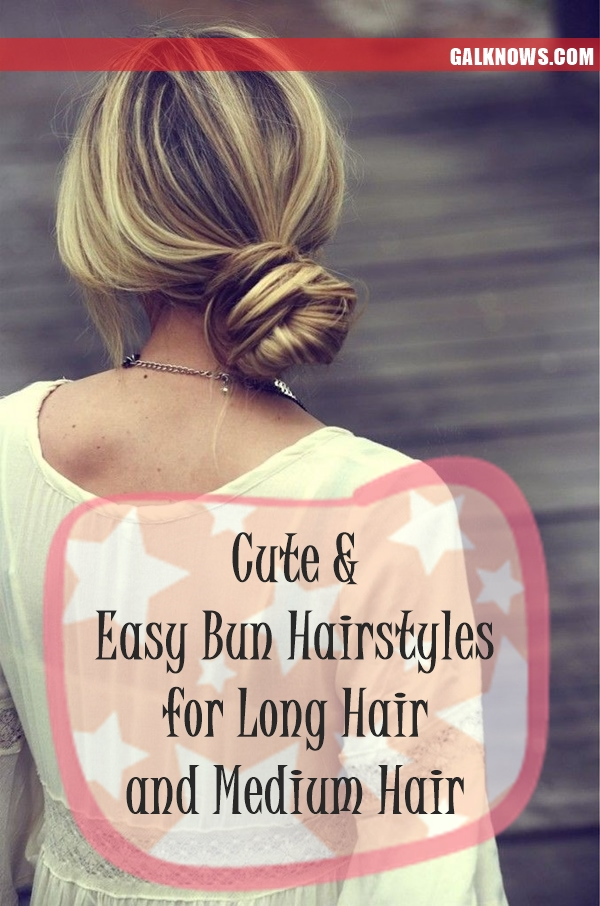 Easy Bun Hairstyles for Long Hair and Medium Hair1.1